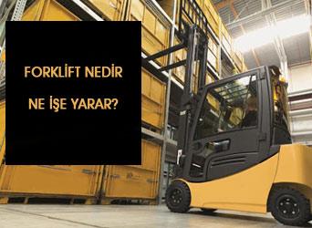 Forklift Nedir Ne İşe Yarar?